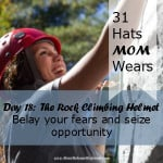 Day 18:  The Rock Climbing Helmet – Belay your fears and seize opportunity