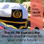 Day 19:  The Captain's Hat – How to chart a course for your child's future