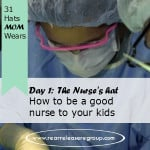 Day 1 – The nurse's cap – How to be a good  nurse to your kids