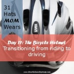 Day 17 – The Bicycle Helmet – A parent's adventure from riding to driving